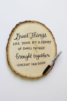 My friend Alison Morris- with her amazing calligraphic talent- will write on slices of wood for everything at my squirrel themed wedding :) I found this example onTumblr