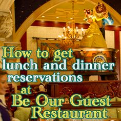 How to get lunch and dinner reservations at Be Our Guest Restaurant