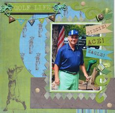 Golf is Life - Scrapbook.com  Great golf layout made with using the Hole in One Collection from Moxxie