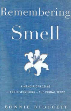 Remembering Smell, by Bonnie Blodgett. Autobiography of a garden writer who lost her sense of smell. Kind of shockingly frightening. We might think more of our other senses and take our noses for granted, but really, what a horrible thing to lose.