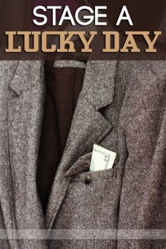 Stage a Lucky Day for your man!
