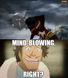 Legend of Korra. Wow, Varrick would say something like that