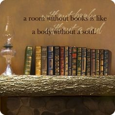 """""""without books without soul"""""""