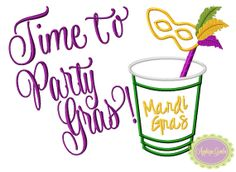 Time to Party Gras Machine Embroidery Applique Design