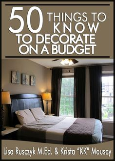 50 Things to Know to Decorate Your Home on a Budget:  Transform Your House Inside and Out
