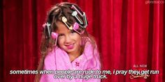 Top 40 Most Ridiculous Quotes From Toddlers & Tiaras [Gallery] | The Lion's Den University