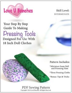 Miniature Pressing Tools for use with 18 inch Doll clothes - these are so great to have on hand! Pattern also includes pressing tips and tricks! doll accessories, doll clothes patterns, press tool, american girl, ag doll, dolli stuff, cloth pattern, doll stuff, sewing doll clothes