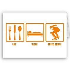 Eat. Sleep. Speed Skate.