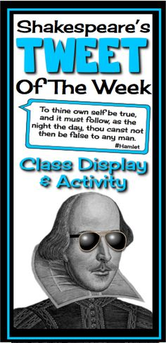 """Create a """"Shakespeare's Tweet of The Week"""" board that include actual quotes from Shakespeare's plays that are still relevant today. The hashtag (#) will tell your students what Shakespearean text the quote came from."""