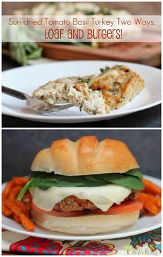 Sun-dried Tomato Basil Turkey Two Ways: Loaf and Burgers | EricasRecipes.com