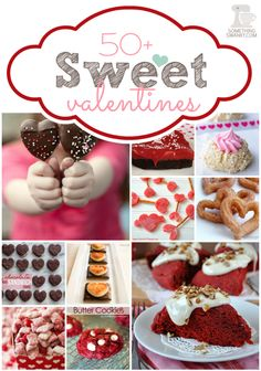 Over 50 SWEET Valentines for all of your sweet hearts  #valentines #dessert #recipes