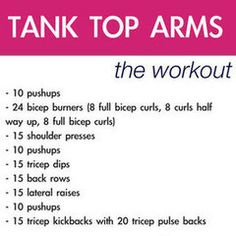 Tank Top Arms workout, aka repeat this several times a day and look great in your wedding dress workout.
