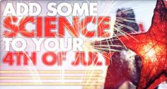 Add Some Science to your 4th of July from Steve Spangler Science