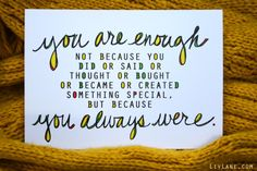 you are enough. you always were.  by liv lane