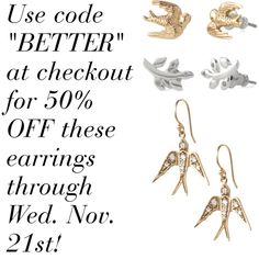 50% OFF these earrings, starting at $9.50/pair through Nov. 21st!  Shop www.stelladot.com/bishposh    Swallow studs, Laurel studs, Soar earrings