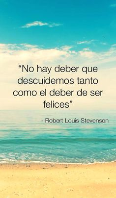 Tristemente... deber de, de ser, cita, ser felic, feliz, en español, el deber, felicidad, frase en