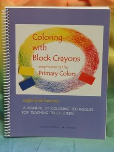 Coloring with block crayons...and loads of other Waldorf education books.