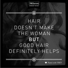It's all about you (and a little bit about your hair)! ;) REPIN if you agree! #tresemme #quotes #goodhair #inspiration #hairspiration #beauty