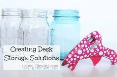 DIY Desk Organization - Upcycle old mason jars for this life-saving storage craft.