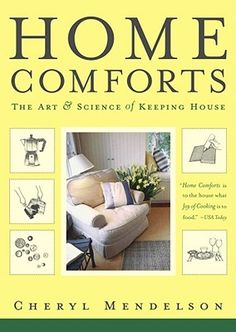 Home Comforts: The Art and Science of Keeping House, Cheryl Mendelson
