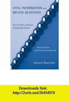 Encyclopedia of Counseling Package Vital Information and Review Questions for the NCE and State Counseling Exams Revised Edition, with Anxiety Prevention CD (9780415950688) Howard Rosenthal , ISBN-10: 0415950686  , ISBN-13: 978-0415950688 ,  , tutorials , pdf , ebook , torrent , downloads , rapidshare , filesonic , hotfile , megaupload , fileserve