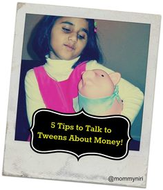 5 Tips to Talk to Tweens About Money! | Mommy Niri
