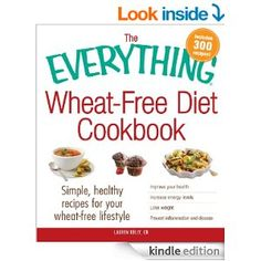 The Everything Wheat-Free Diet Cookbook: Simple, Healthy Recipes for Your Wheat-Free Lifestyle (Everything®) - Kindle edition by Lauren Kelly. Amazon.com.