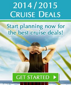 2014 / 2015 Cruise Deals: Start planning now for the best deals! #bookearly #cruise #vacation