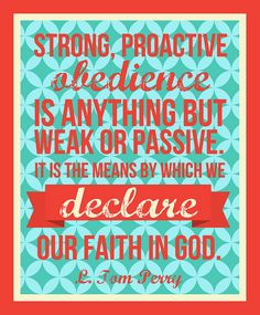 Obedience is anything but weak or passive: L. Tom Perry