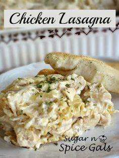 Spice Gals: Creamy Chicken Lasagna - Perfect with our easy garlic breadsticks.