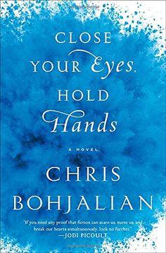 Close Your Eyes, Hold Hands: A Novel - Chris Bohjalian