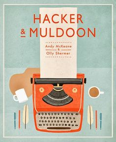 Hacker and Muldoon Print framed for your desk...by Owen Gatley.