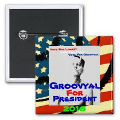 """It's never too late to hop on the Groovyal Bandwagon!!! Get your """"Groovyal For President 2016"""" Gear and show support for your Candidate!!! Your vote is a Vote For Liberty, Vote For Peace, Vote For Groovyal!!!  This ad has been paid for by the Groovyal For President committee"""