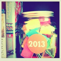 Happy Things Jar! Write down happy things that happen during the year, put them in a jar, and open it up on New Year's Eve.