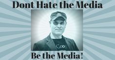 Don't Hate the Media