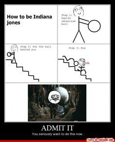 I am Indiana Jones!