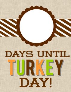 "Detail-Oriented Diva!: ""Days Until Turkey Day"" Countdown"