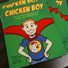 CHICKEN BOY  The Amazing Adventures of a Super Hero with Autism