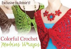 Colorful Crochet Mobius Wraps Pattern from Anniescatalog.com -- Wear your mobius around your shoulders or as a scarf around your neck. Pattern includes 3 designs.