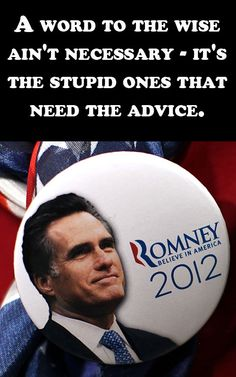 I believe Romney is the stupid one .. if you misunderstood :)   #Wooing a woman while talking in cellphone is stupid and rude...so is romney!