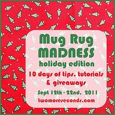 holiday mug rugs (good list of tutorials. Very adaptable to non holiday uses)