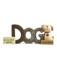 Look at this #zulilyfind! 'Spoiled Rotten' Dog Sign #zulilyfinds