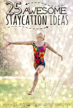 wonderful ideas for a stay cation!