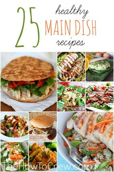 25 Healthy Main Dish Recipes from TheHowToCrew.com.  Easy, delicious recipes your family will love! #healthy #dinner #recipes