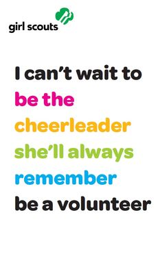 #icantwaitto be the cheerleader she'll always remember. Become a Girl Scout Voluneteer www.girlscouts.org/join