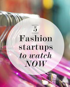 5 Fashion Startups to Watch Now | Levo League | #Fashion #Startups