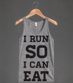 I run so I can eat. #thisissooome