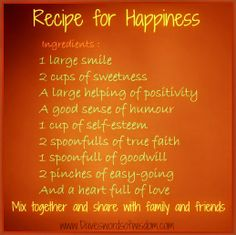 Wisdomtoinspirethesoul.com: Recipe For Happiness