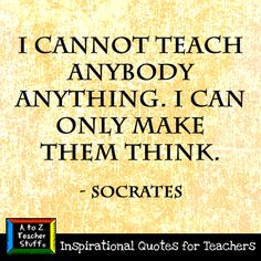 Quote by Socrates--homeschooling motto