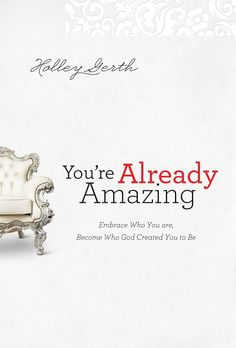 You're Already Amazing by @Holley Gerth